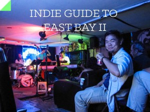 INDIE GUIDE TO THE EAST BAY II
